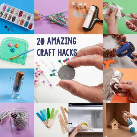 20 Genius Crafting Tips (You'll Use Again and Again!)