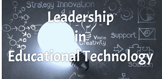 Educational Technology: Leadership, Integration and School Culture