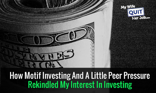 How Motif Investing And A Little Peer Pressure Rekindled My Interest In Investing