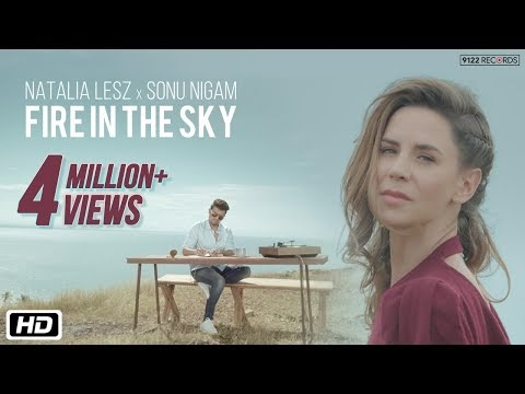 FIRE IN THE SKY SONG LYRICS – Natalia Lesz | Sonu Nigam