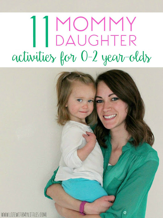 Mommy Daughter Activities to do with 0-2 Year-Olds - Life With My Littles