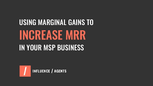 Using Marginal Gains to Increase MRR in your MSP Business