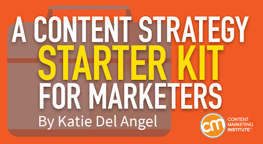 A Content Strategy Starter Kit for Marketers