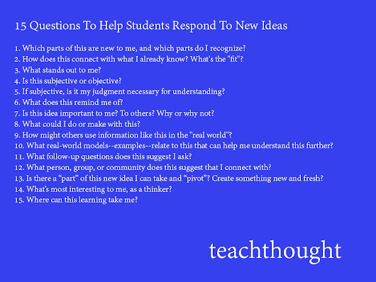 15 Questions To Help Students Respond To New Ideas