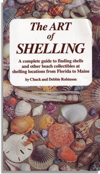 The Art Of Shelling A Complete Guide To Finding Shells And Other Beach Collectibles At Shelling Locations From