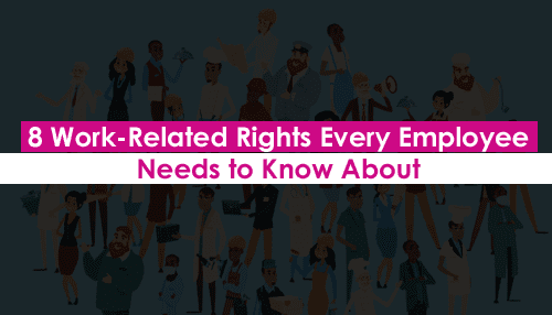 8 Work-Related Rights Every Employee Needs to Know About | Tycoonstory