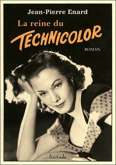 La reine du technicolor de Jean-Pierre Enard