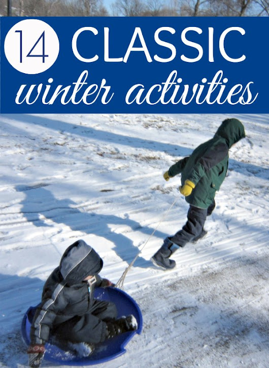 14 Classic Outdoor Winter Activities for Kids - What Do We Do All Day?