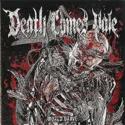 Death Comes Pale - World Grave