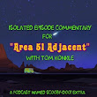 A Podcast Named Scooby-Doo!: APNSD! Extra: 'Area 51 Adjacent' Isolated Episode Commentary with Tom Konkle