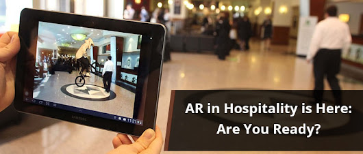 How Augmented Reality is Revolutionizing the Hospitality Industry