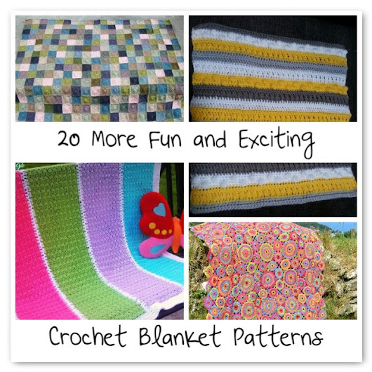 20 More Fantastic Crochet Blanket Patterns
