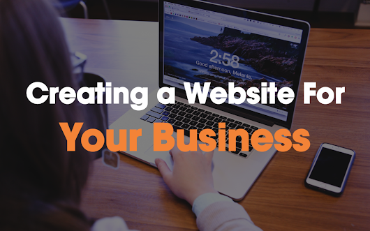 Creating A Website For Your Business - Small Business Tools