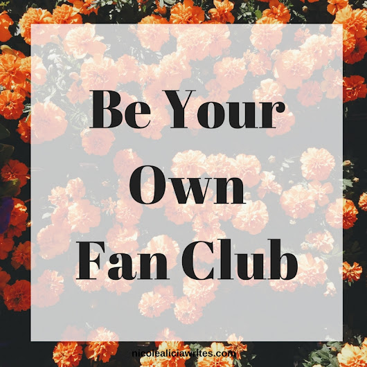 Be Your Own Fan Club