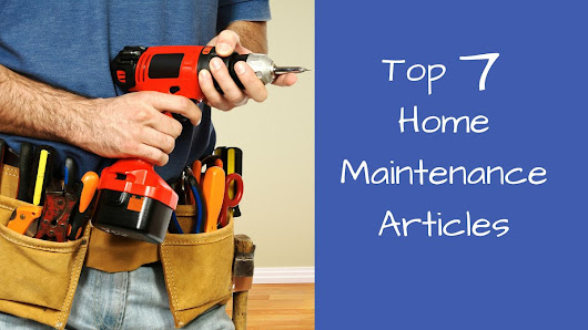 Top 7 Home Maintenance Articles | Listly List