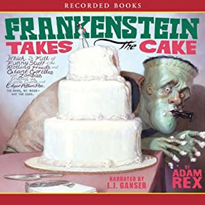 Frankenstein Takes the Cake | [Adam Rex]