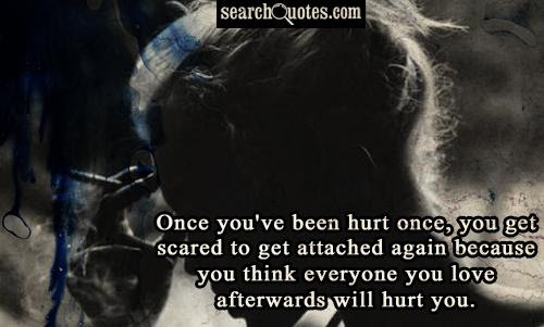 Quotes About Afraid Of Being Hurt 53 Quotes