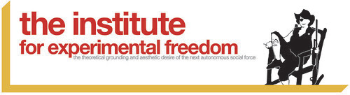 the institute for experimental freedom