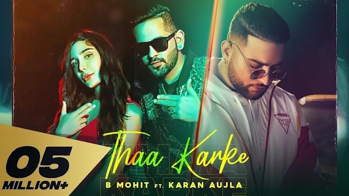 Thaa Karke Lyrics by Karan Aujla and B Mohit