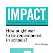 How ought war to be remembered in schools? - Aldridge - 2014 - Impact - Wiley Online Library