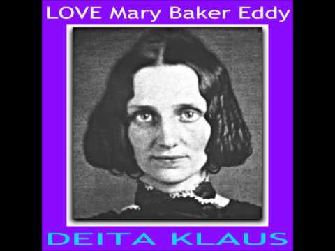 LOVE MARY BAKER EDDY Hymn 30 by Deita Klaus + Media Links
