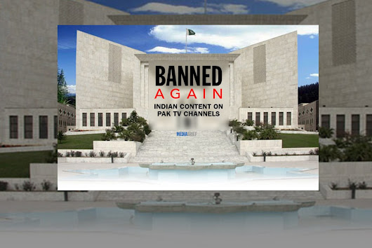 Banned again: Indian content on Pak TV channels | MediaBrief