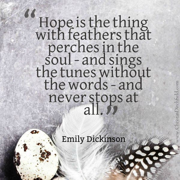 Hope Is The Thing With Feathers Emily Dickinson Christin Ditchfield