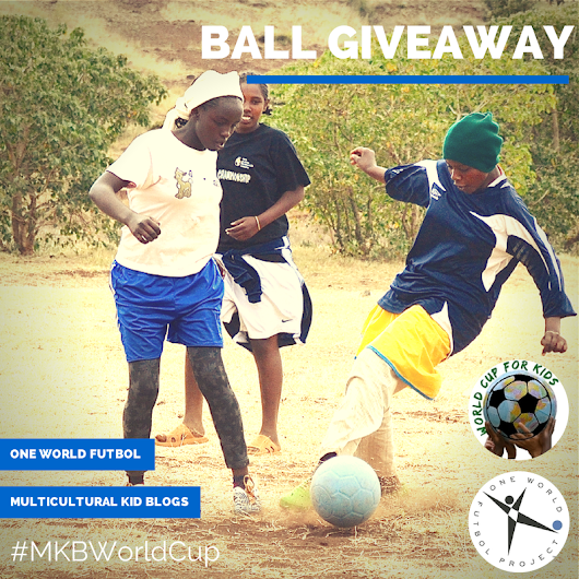 MKB One World Futbol World Cup Giveaway: Help Needy Kids Worldwide with the Power of Play - Multicultural Kid Blogs
