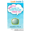 Amazon.com: Simple Guide to Over-the-Air Free TV eBook: Andrea Polk: Kindle Store