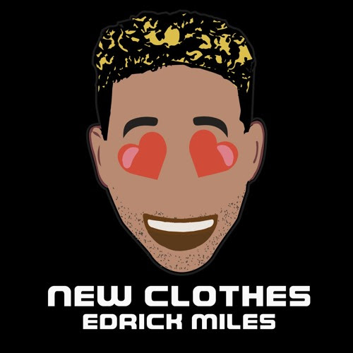 New Clothes by Edrick Miles