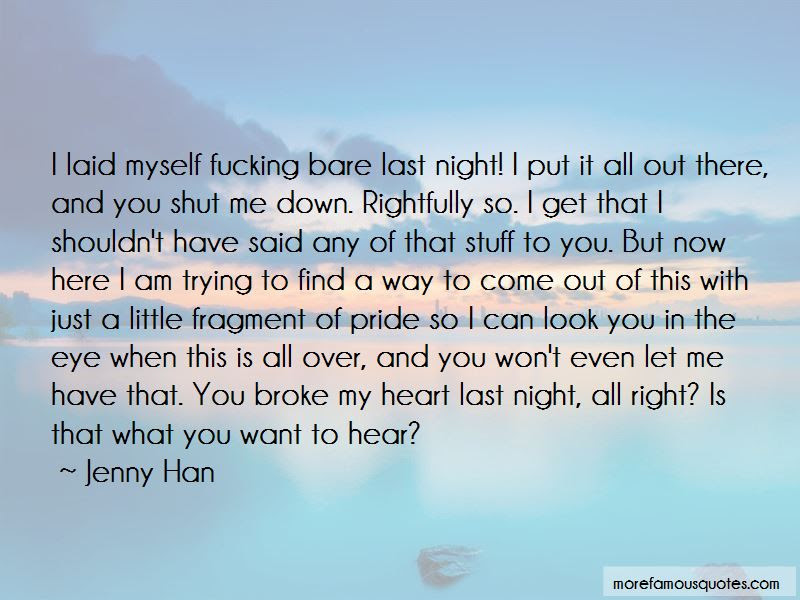 Quotes About You Broke My Heart Top 56 You Broke My Heart Quotes