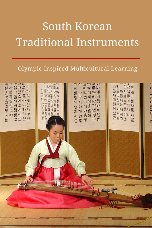Exploring South Korean Traditional Instruments: Olympic-Inspired Multicultural Learning | Multicultural Kid Blogs