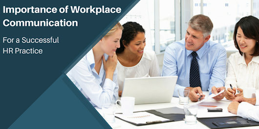 Need of Workplace Communication for a Successful HR Practice