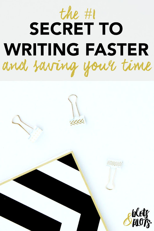 The #1 Secret to Writing Faster and Saving Your Time