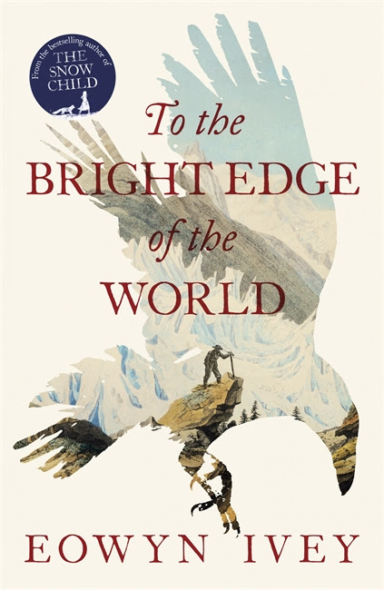 Review – To the Bright Edge of the World by Eowyn Ivey