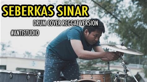 seberkas sinar reggae version antistudio youtube