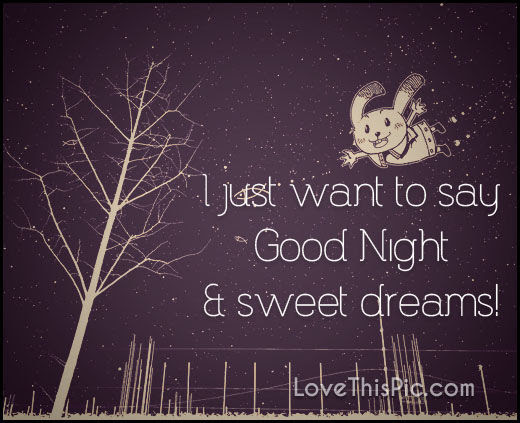 I Just Want To Say Goodnight Pictures Photos And Images For