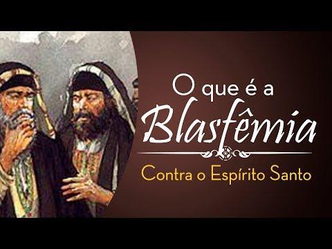O que é a Blasfêmia Contra o Espírito Santo?