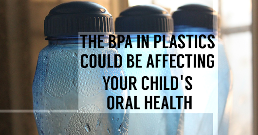 BPA Exposure Affects Your Teeth - Warshauer and Santamaria
