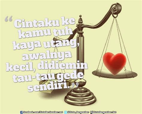 cinta sama kamu kayak hutang kata bergambar