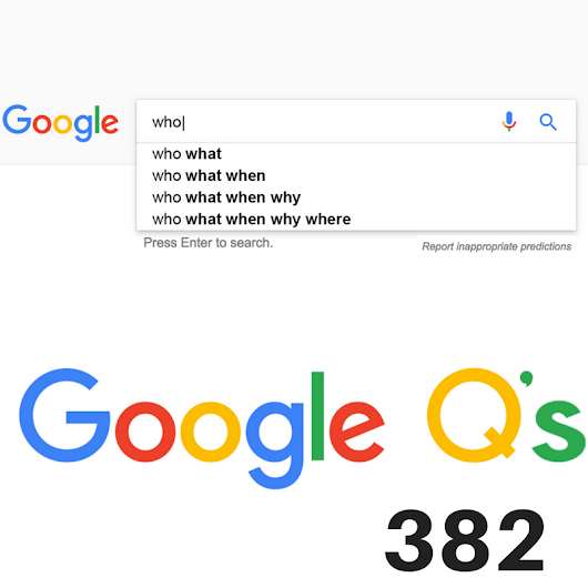 20 Questions Tuesday: 382 - Google Q's