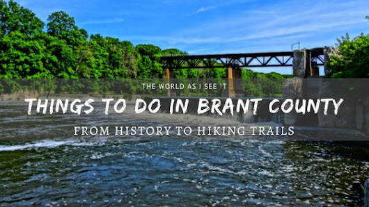Things to do in Brant County - from History to Hiking ⋆ The World As I See It