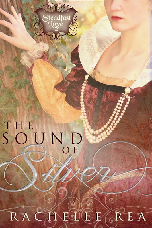 Book Review ~ The Sound of Silver (Steadfast Love, #2) by Rachelle Rea