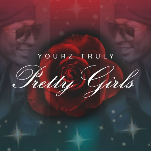 Yourz Truly | Pretty Girls by yourztrulyyt