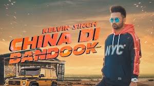 China Di Bandook Lyrics  - Kelvin Singh ~ LYRICGROOVE
