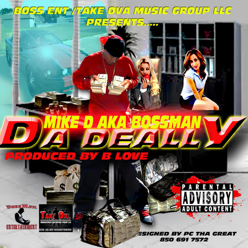 MIKE D AKA BOSSMAN - Da Deally  - Redroped Hosted by PRODUCED BY B LOVE