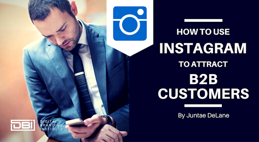 How To Use Instagram To Attract B2B Customers »