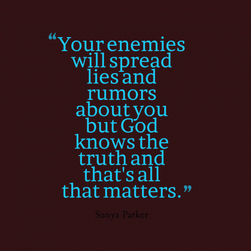 Your Enemies Will Spread Lies And Rumors About You But God Knows The