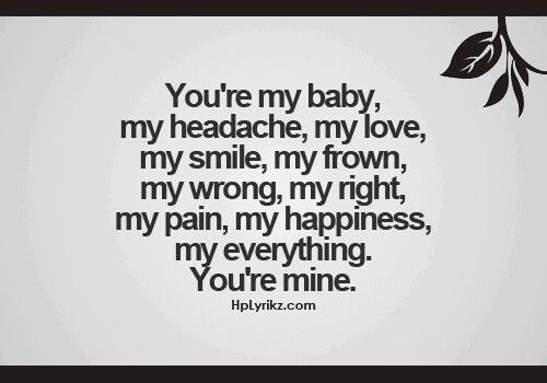 Your My Everything Quotes For Her You Are My Everything Quotes
