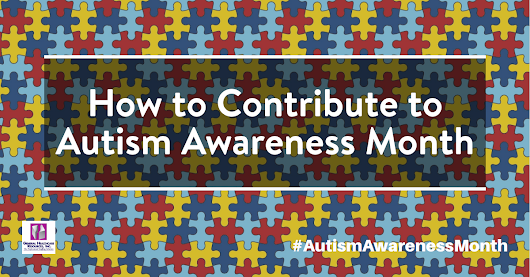 How to Contribute to Autism Awareness Month - General Healthcare Resources, Inc.
